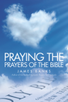 Praying The Prayers Of The Bible