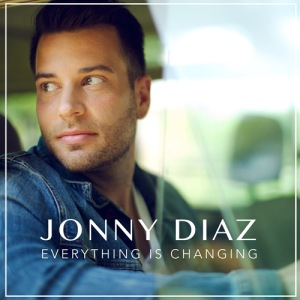 Jonny Diaz - Everything Is Changing