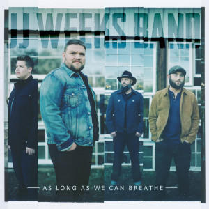 As Long We Can Breathe - JJ Weeks Band