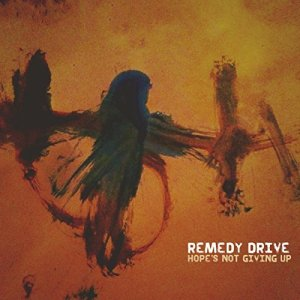 Hopes Not Giving Up - Remedy Drive